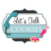 lets Talk Cookies