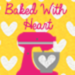 Baked With Heart