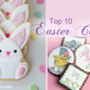 Saturday Spotlight: Top 10 Easter Cookies