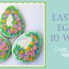 Saturday Spotlight: Easter Eggs 10 Ways!