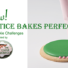 Practice Bakes Perfect Banner: Hosted by The Cookie Architect; image from Ultimate Cookies by Julia M Usher, photographer Steve Adams