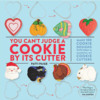 You Can't Judge A Cookie By Its Cutter: By Patti Paige