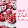 Saturday Spotlight: Top 10 Valentine Cookies, Redux!