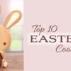 Saturday Spotlight: Top 10 Easter Cookies