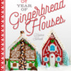 A Year of Gingerbread Houses: Book by Kristine Samuell
