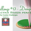 Practice Bakes Perfect Challenge #13 Banner: Graphic Design by Julia M Usher; Photo by Steve Adams; Logo Courtesy of Bakerloo Station