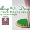 Practice Bakes Perfect Challenge #13 - Design