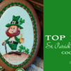 Top 10 St. Patrick's Day Cookies: A Teaser!
