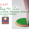 Practice Bakes Perfect Challenge #21 Recap Banner: Photo by Steve Adams; Logo Courtesy of Bakerloo Station; Graphic Design by Julia M Usher
