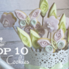 Top 10 Cookies Banner: Cookies and Photo by swetla; Graphic Design by Julia M Usher