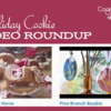 Holiday Cookie Video Roundup Banner: Cookies and Videos by Edes mezes by Kenyeres Aniko (left) and Lucy (Honeycat Cookies); Graphic Design by Julia M Usher