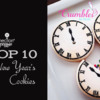 Top 10 New Year's Cookies Banner: Cookies and Photo by Crumbles by Nicole; Graphic Design by Julia M Usher