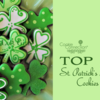Top 10 St. Patricks Day Cookies Banner: Cookies and Photo by TriciaZ@Tricia's Cookie Cottage; Graphic Design by Julia M Usher