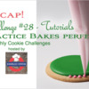 Practice Bakes Perfect Challenge #28 Recap Banner: Photo by Steve Adams; Cookie and Graphic Design by Julia M Usher