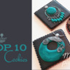 Top 10 Cookies Banner: Cookies and Photo by E. Kiszowara MOJE PIERNIKI; Graphic Design by Julia M Usher