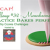 Practice Bakes Perfect Challenge #32 Recap Banner: Cookie and Graphic Design by Julia M Usher; Photo by Steve Adams