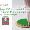 Practice Bakes Perfect Challenge #33 Recap Banner: Cookie and Graphic Design by Julia M Usher; Photo by Steve Adams