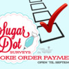 Sugar Dot Surveys - Cookie Order Payments Banner: Logo from Sugar Dot Cookies; Graphic Design by Julia M Usher