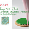 Practice Bakes Perfect Challenge #39 Recap Banner: Photo by Steve Adams; Cookie and Graphic Design by Julia M Usher