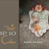 Top 10 Cookies Banner - June 13, 2020: Cookies and Photo by CHIKAKO.F; Graphic Design by Julia M Usher