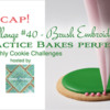Practice Bakes Perfect Challenge #40 Recap Banner: Photo by Steve Adams; Cookie and Graphic Design by Julia M Usher; Logo Courtesy of Sweet Prodigy