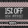 15% Off New Arrivals Sale Banner: Graphic Design by Confection Couture Stencils