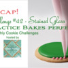 Practice Bakes Perfect Challenge #42 Recap Banner: Photo by Steve Adams; Logo Courtesy of Sweet Prodigy; Cookie and Graphic Design by Julia M Usher
