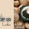 Top 10 Cookies Banner - 10-24-2020: Cookie and Photo by Bakerloo Station; Graphic Design by Julia M Usher