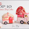 Top 10 Valentine's Day Cookies Banner - February 13, 2021: 3-D Cookies and Photo by Jani May Cookie Artist; Graphic Design by Julia M Usher