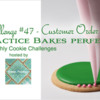 Practice Bakes Perfect Challenge #47 Banner: Photo by Steve Adams; Cookie and Graphic Design by Julia M. Usher