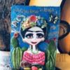 Frida Kahlo of Mexico
